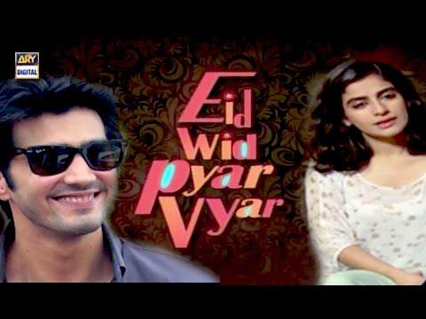 Eid Wid Pyar Vyar – ARY Telefilm
