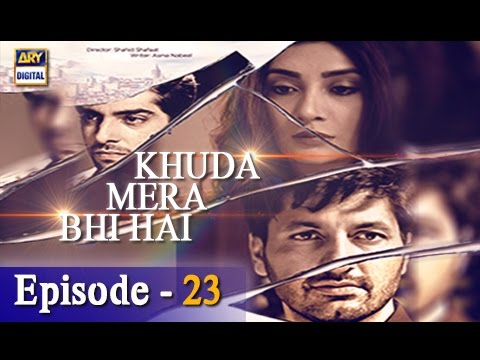 Khuda Mera Bhi Hai Ep – 23 – 25th March 2017