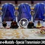 Ishq ke rang Shan-e-Mustafa - Special Transmission