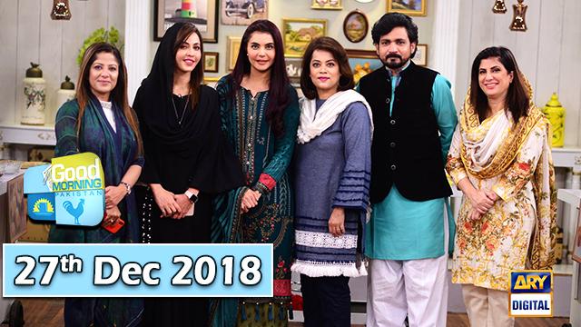 Good Morning Pakistan 27th Dec 2018