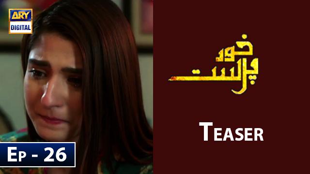 KhudParast Episode 26 Teaser
