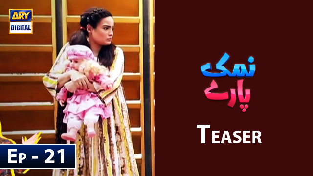 Namak Paray Episode 21 Teaser