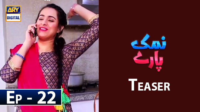 Namak Paray Episode 22 Teaser