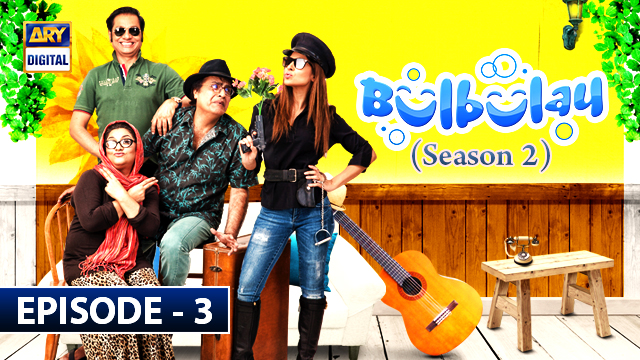 Bulbulay Season 2 Episode 3