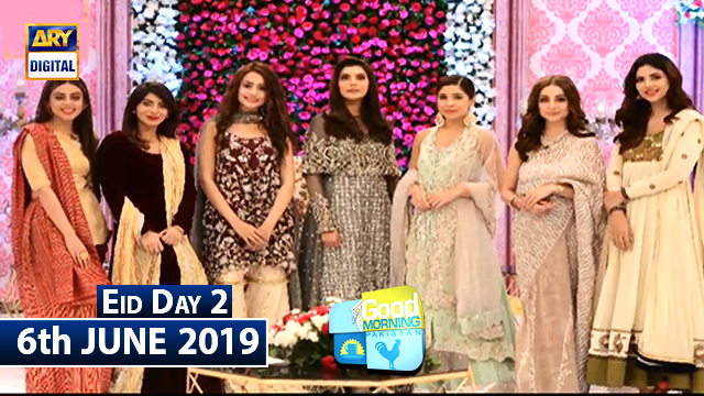Good Morning Pakistan | Eid Day 2 | Ayesha Omar | 6th June 2019