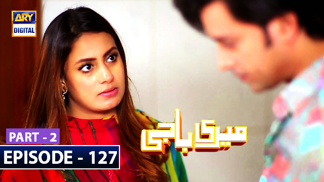 Meri Baji Episode 127 Part 2