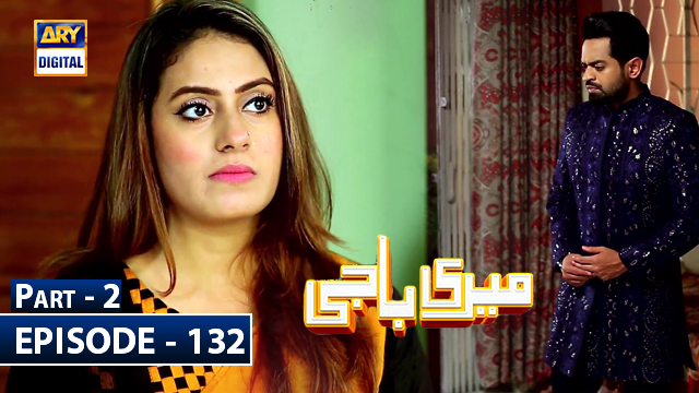 Meri Baji Episode 132 Part 2