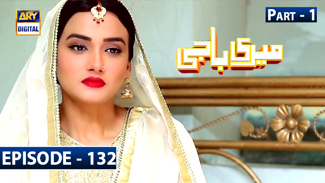Meri Baji Episode 132 Part 1