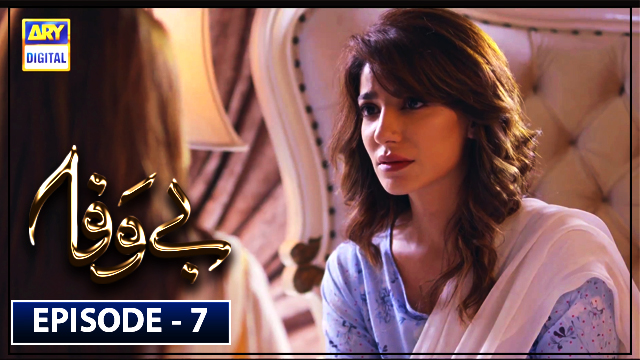 Bewafa Episode 7