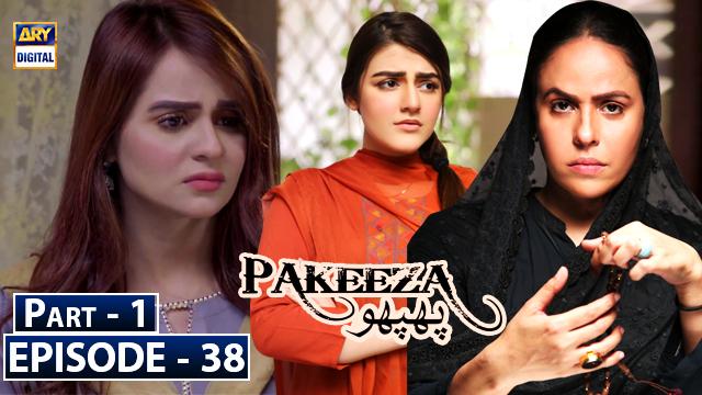 Pakeeza Phuuppo Episode 38 Part 1
