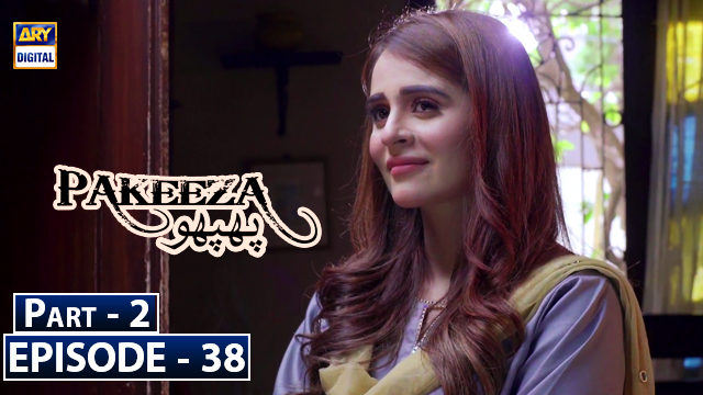 Pakeeza Phuuppo Episode 38 Part 2