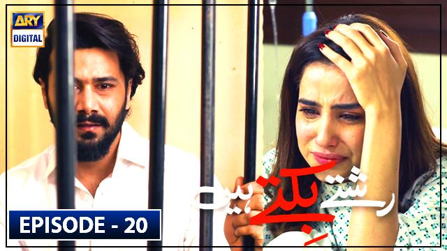 Rishtay Biktay Hain Episode 20