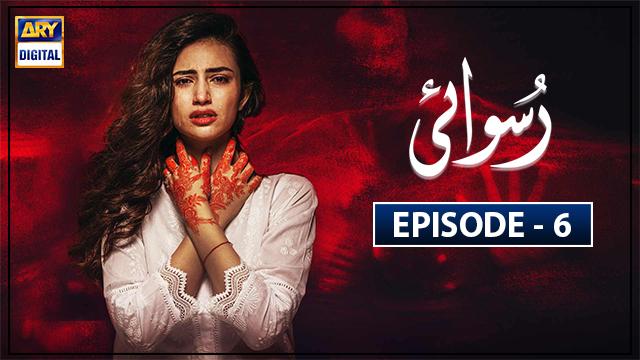 Ruswai Episode 6