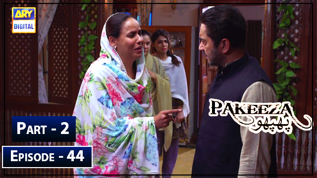 Pakeeza Phuppo Episode 44