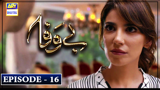 Bewafa Episode 16