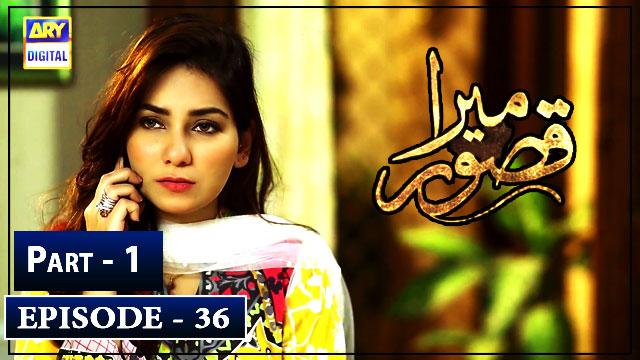 Mera Qasoor Episode 36