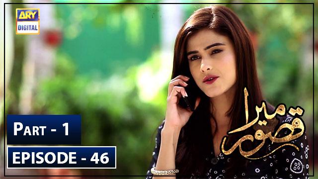 Mera Qasoor Episode 46