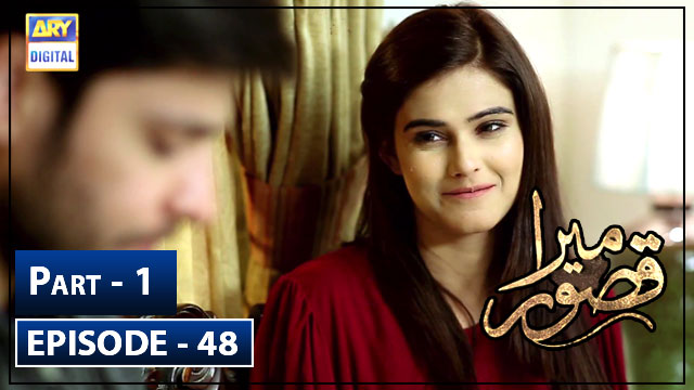 Mera Qasoor Episode 48