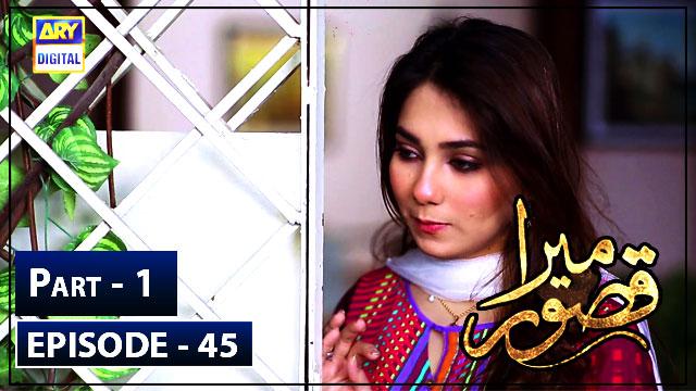 Mera Qasoor Episode 45