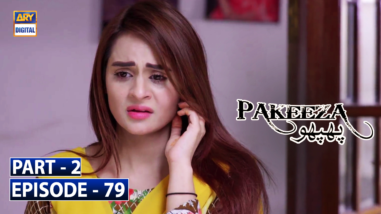 Pakeeza Phuppo Episode 79 | Part 2 | 23rd March 2020
