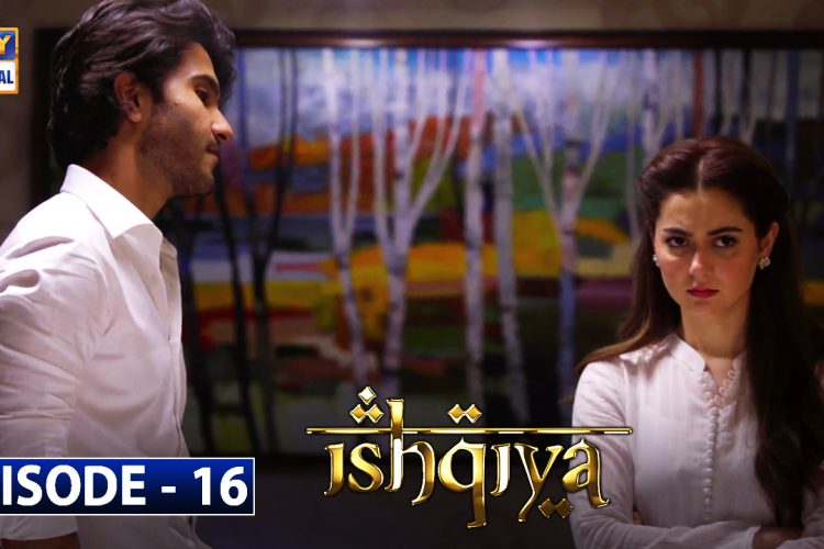 Ishqiya Episode 16 - 18th May 2020