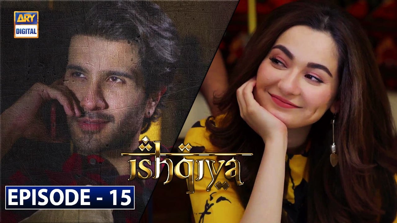 Ishqiya Episode 15
