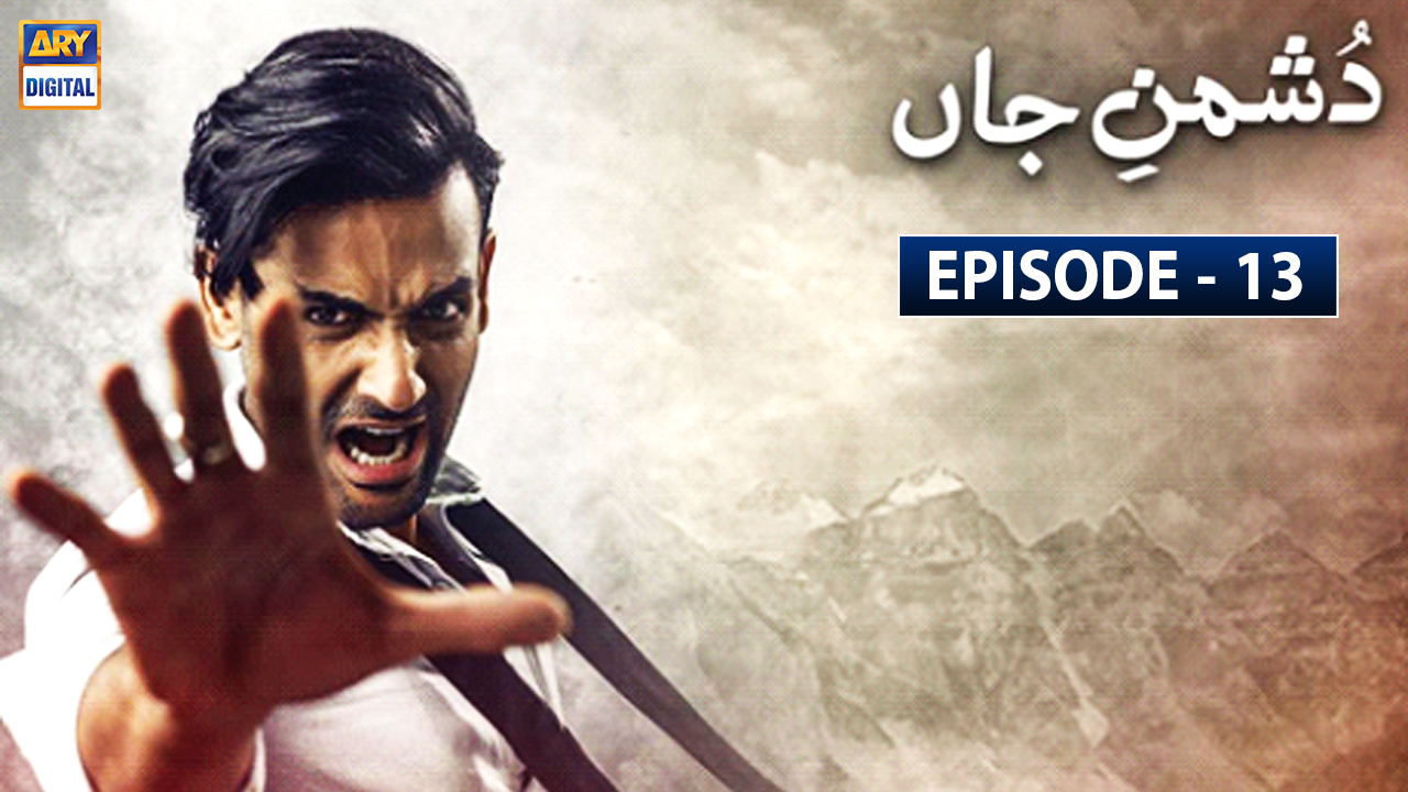 Dushman-e-Jaan Episode 13
