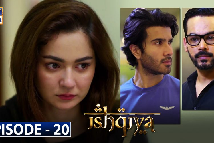 Ishqiya Episode 20