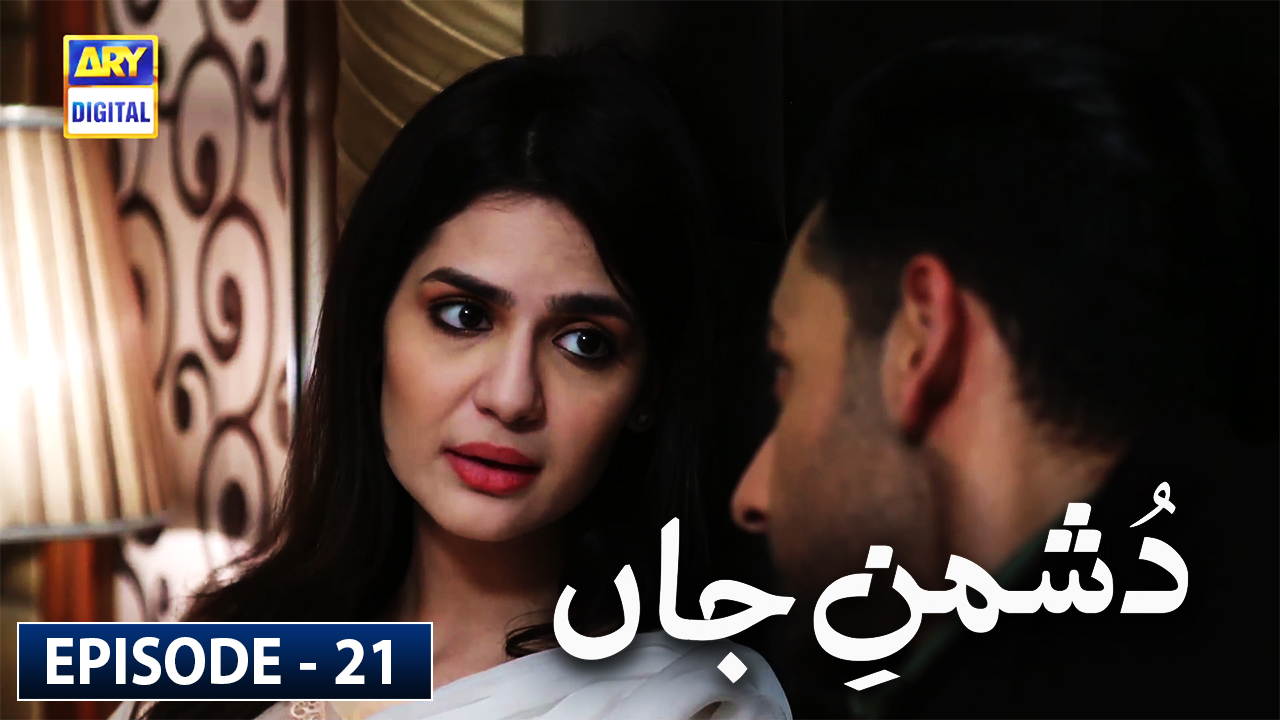 Dushman-e-Jaan Episode 21