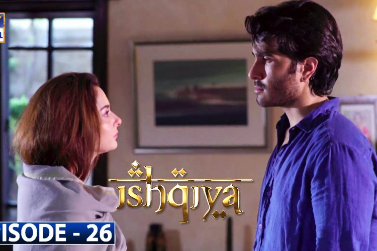 Ishqiya Episode 26