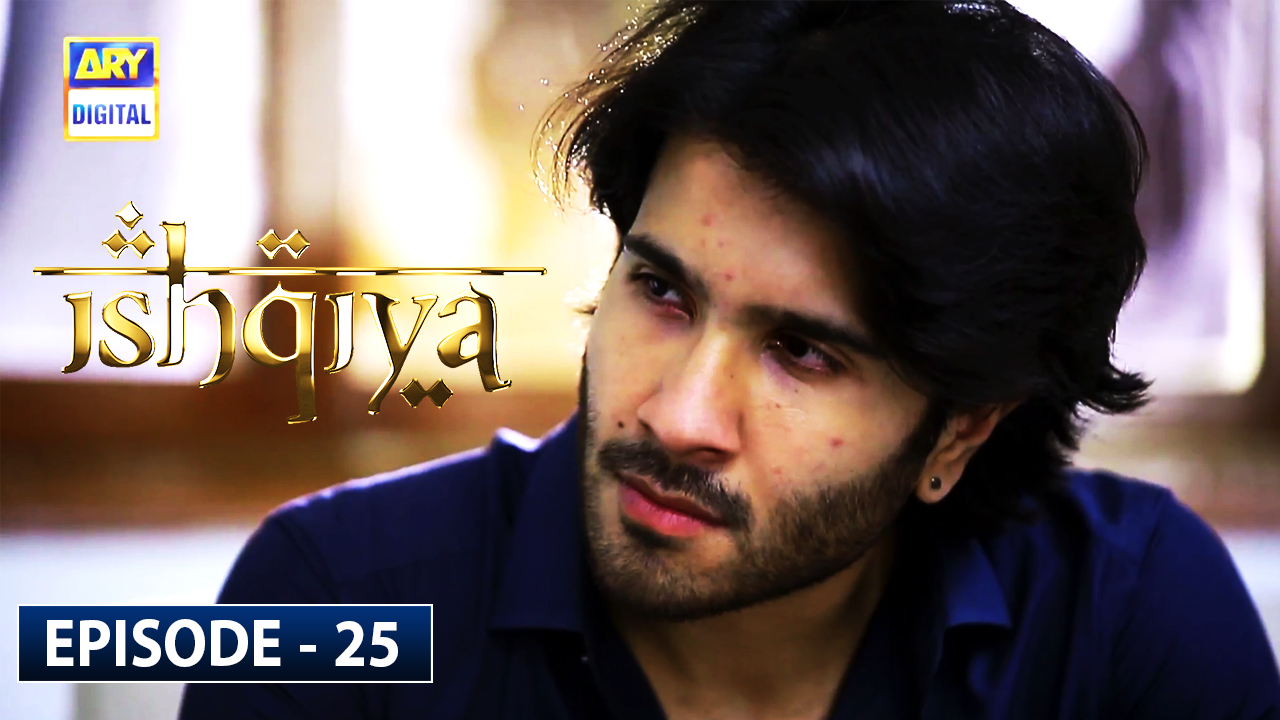 Ishqiya Episode 25