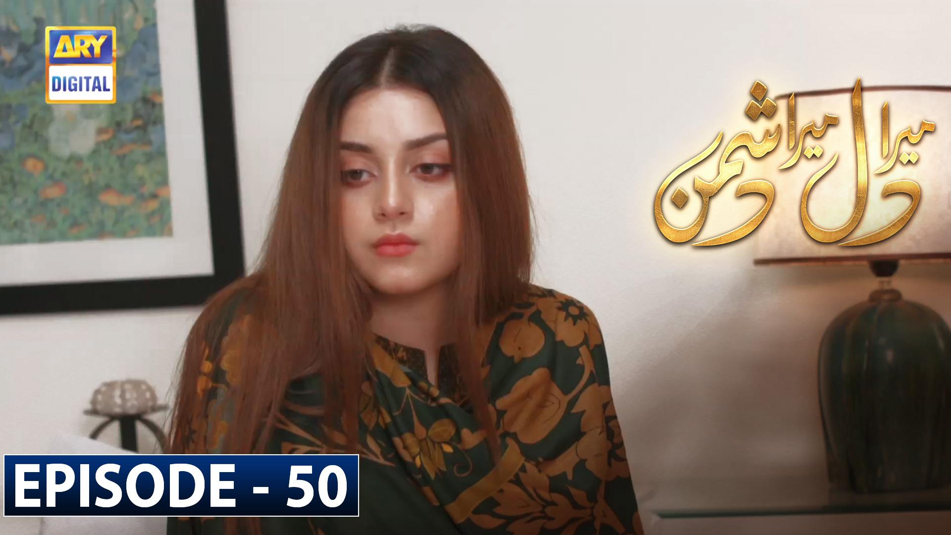 Mera Dil Mera Dushman Episode 50
