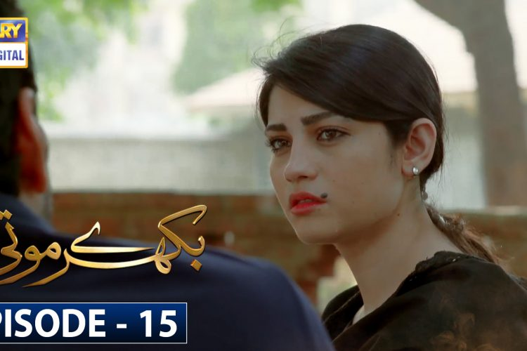 Bikhray Moti Episode 15