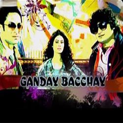 Ganday Bachay
