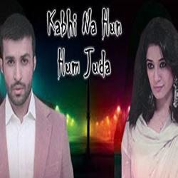 Kabhi Na hun Hum Juda